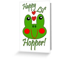 Happy Lil Hopper! Girl Greeting Card