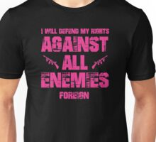 I will defend my rights against all enemies foreign Unisex T-Shirt