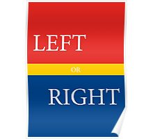 LEFT or RIGHT Poster