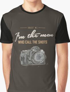 photographer call the shoots Graphic T-Shirt