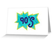 The 90's? As If! Greeting Card