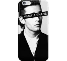 WHAT A SHAME!  iPhone Case/Skin