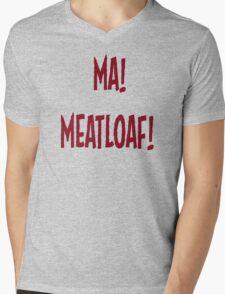 Ma! Meatloaf! Mens V-Neck T-Shirt