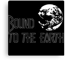 Bound To The Earth(Earthbound) Canvas Print