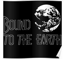 Bound To The Earth(Earthbound) Poster