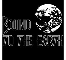 Bound To The Earth(Earthbound) Photographic Print