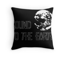 Bound To The Earth(Earthbound) Throw Pillow