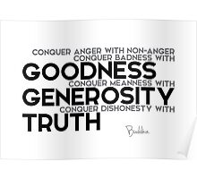 conquer badness with goodness - buddha Poster