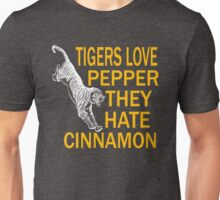 Tigers Love Pepper They Hate Cinnamon Unisex T-Shirt