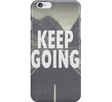 Keep Going iPhone Case/Skin
