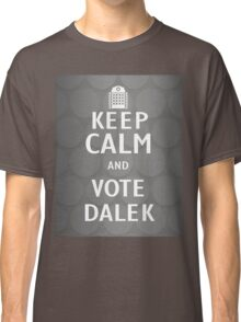 Keep calm and vote Dalek Classic T-Shirt