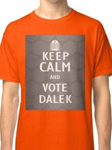 Keep calm and vote Dalek Classic T-Shirt