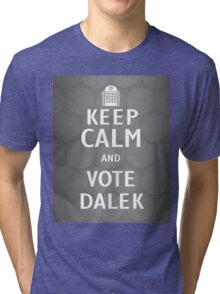 Keep calm and vote Dalek Tri-blend T-Shirt