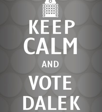 Keep calm and vote Dalek Sticker