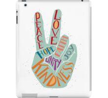 Peace hand sign - Love, Faith, Joy, Hope, Kindness, Unity lettering design iPad Case/Skin