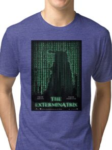 THE EXTERMINATRIX Tri-blend T-Shirt