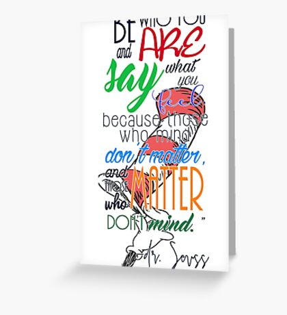 Be who you are! Greeting Card