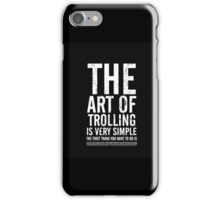 The art of - Trolling iPhone Case/Skin