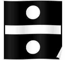 Division sign (white) Poster