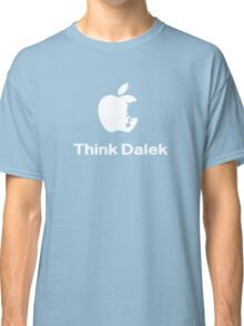 Think Dalek  Classic T-Shirt