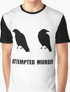 Attempted Murder Of Crows Graphic T-Shirt