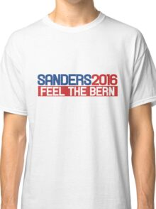 sanders 2016 feel the bern Classic T-Shirt