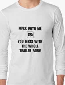 Mess With Trailer Long Sleeve T-Shirt