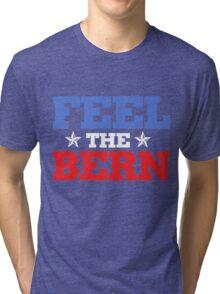 feel the bern Tri-blend T-Shirt