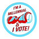 I'm a Millennial And I Vote by thedailyrobot