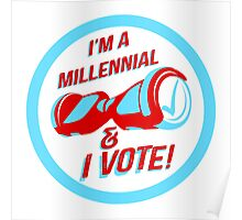 I'm a Millennial And I Vote Poster