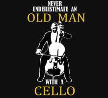 Never underestimate an old man with a cello Unisex T-Shirt