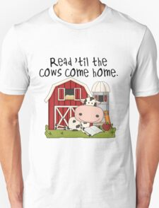 Read Til The Cows Come Home Love Reading Unisex T-Shirt