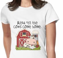 Read Til The Cows Come Home Love Reading Womens Fitted T-Shirt