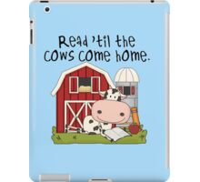 Read Til The Cows Come Home Love Reading iPad Case/Skin