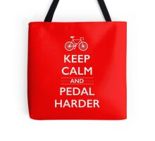 Keep Calm and Pedal Harder Tote Bag