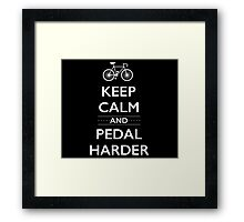 Keep Calm and Pedal Harder Framed Print
