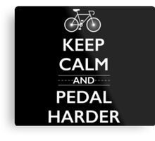 Keep Calm and Pedal Harder Metal Print