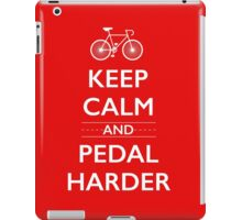 Keep Calm and Pedal Harder iPad Case/Skin