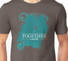 The Ponds - Together or Not At All Unisex T-Shirt