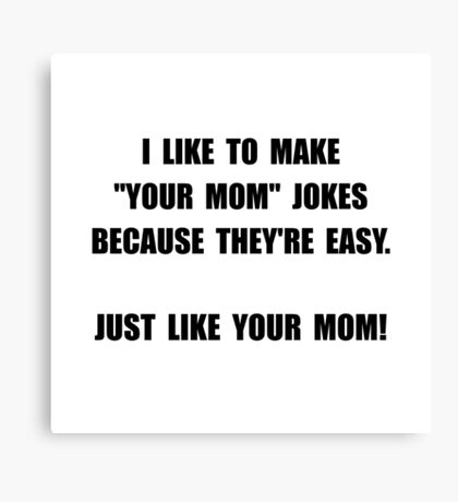 Your Mom Joke Canvas Print