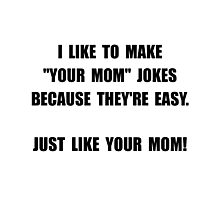 Your Mom Joke Photographic Print