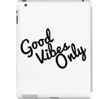Good Vibes Only iPad Case/Skin