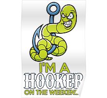 I'm A hooker On The Weekends Poster