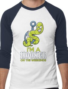 I'm A hooker On The Weekends Men's Baseball ¾ T-Shirt
