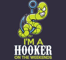 I'm A hooker On The Weekends Unisex T-Shirt