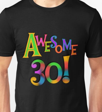 30th Birthday Awesome 30 Unisex T-Shirt