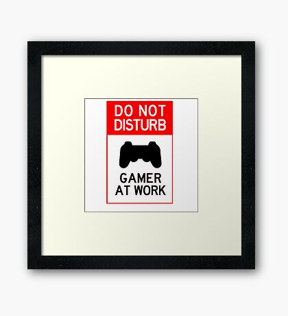 do not disturb gamer at work Framed Print