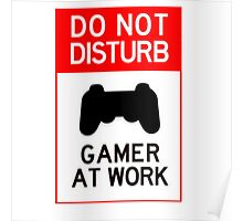 do not disturb gamer at work Poster