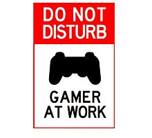 do not disturb gamer at work Photographic Print