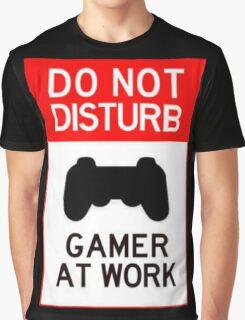 do not disturb gamer at work Graphic T-Shirt